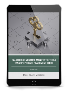 Palm Beach Venture Manifesto: Teeka Tiwaris Private Placement Guide